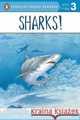 Sharks!: All Aboard Science Reader Station Stop 2 Ginjer L. Clarke Steven James Petruccio 9780448424903