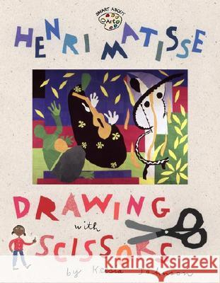 Henri Matisse: Drawing with Scissors: Drawing with Scissors Jane O'Connor Jessie Hartland 9780448425191