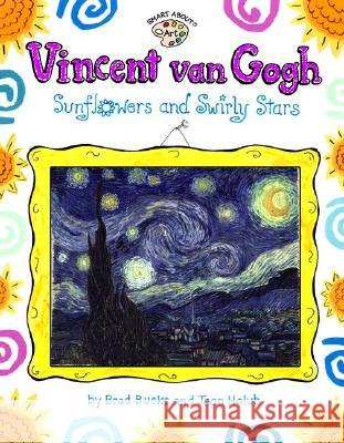 Vincent Van Gogh: Sunflowers and Swirly Stars Joan Holub 9780448425214