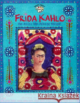 Frida Kahlo: The Artist Who Painted Herself Margaret Frith Tomie dePaola 9780448426778