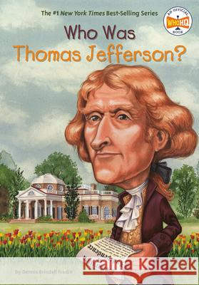 Who Was Thomas Jefferson? Dennis Brindell Fradin John O'Brien 9780448431451 Grosset & Dunlap