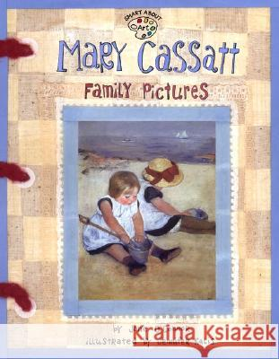Mary Cassatt: Family Pictures Jane O'Connor Jennifer Kalis 9780448431529 Grosset & Dunlap