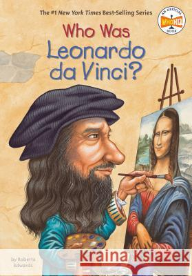 Who Was Leonardo Da Vinci? Roberta Edwards True Kelley 9780448443010