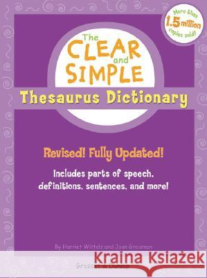 The Clear and Simple Thesaurus Dictionary: Revised! Fully Updated! Harriet Wittels Joan Greisman 9780448443096