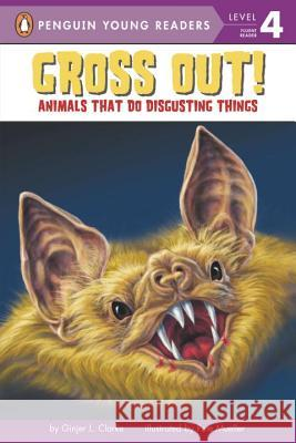 Gross Out!: Animals That Do Disgusting Things Ginjer L. Clarke Pete Mueller 9780448443904