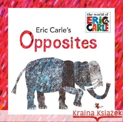 Eric Carle's Opposites Eric Carle 9780448445656