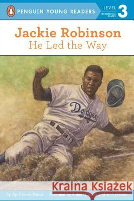 Jackie Robinson: He Led the Way April Jones Prince Robert Casilla 9780448447216