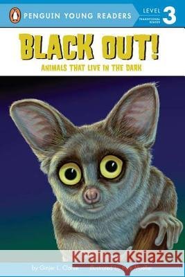 Black Out!: Animals That Live in the Dark Pete Mueller 9780448448244