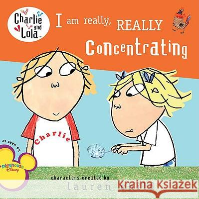 I Am Really, Really Concentrating Lauren Child 9780448449050