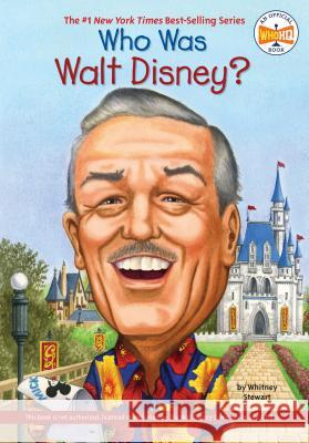 Who Was Walt Disney? Whitney Stewart Nancy Harrison 9780448450520