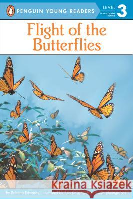 Flight of the Butterflies Roberta Edwards Bob Kayganich 9780448453965