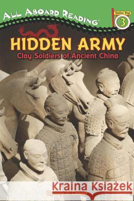 Hidden Army: Clay Soldiers of Ancient China Jane O'Connor 9780448455808