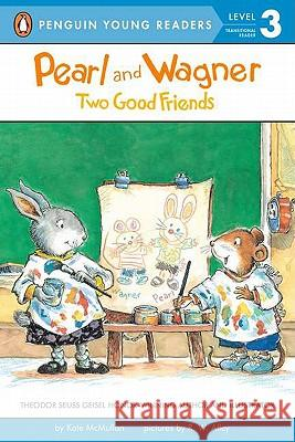 Pearl and Wagner: Two Good Friends Kate McMullan R. W. Alley 9780448456904 Grosset & Dunlap