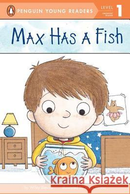 Max Has a Fish Wiley Blevins Ben Clanton 9780448461588 Grosset & Dunlap