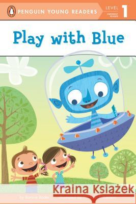Play with Blue Bonnie Bader Michael Robertson 9780448462547