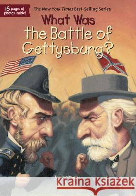 What Was the Battle of Gettysburg? Jim O'Connor John Mantha James Bennett 9780448462868