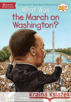 What Was the March on Washington? Kathleen Krull Tim Tomkinson 9780448462875