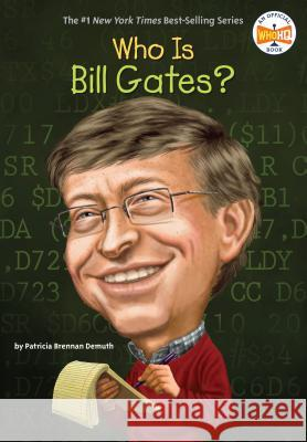 Who Is Bill Gates? Patricia Brennan Ted Hammond Nancy Harrison 9780448463322