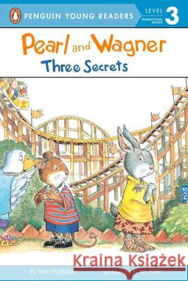 Pearl and Wagner: Three Secrets Kate McMullan R. W. Alley 9780448464725 Penguin Young Readers Group