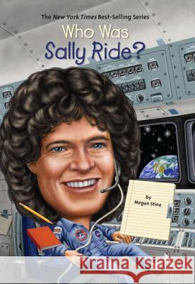 Who Was Sally Ride? Megan Stine 9780448466873 Grosset & Dunlap