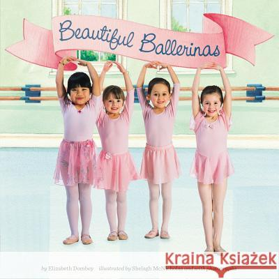 Beautiful Ballerinas Elizabeth Dombey 9780448467146