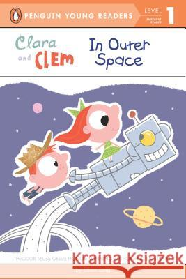 Clara and Clem in Outer Space Ethan Long 9780448467214