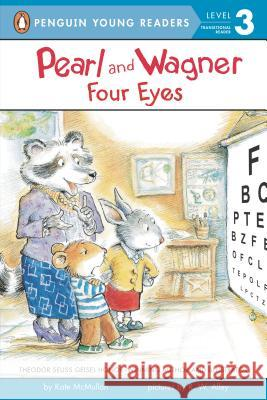 Pearl and Wagner: Four Eyes Kate McMullan R. W. Alley 9780448477817 Penguin Young Readers Group