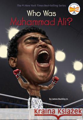 Who Was Muhammad Ali? Jim Buckley Stephen Marchesi Nancy Harrison 9780448479552
