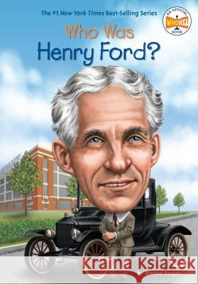 Who Was Henry Ford? Michael Burgan Ted Hammond Nancy Harrison 9780448479576