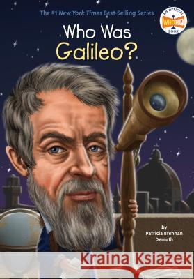 Who Was Galileo? Patricia Brennan Demuth John O'Brien Nancy Harrison 9780448479859