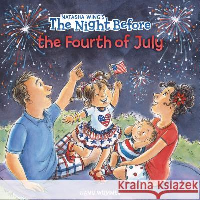 The Night Before the Fourth of July Natasha Wing Amy Wummer 9780448487120