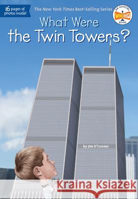 What Were the Twin Towers? Jim O'Connor Ted Hammond 9780448487854