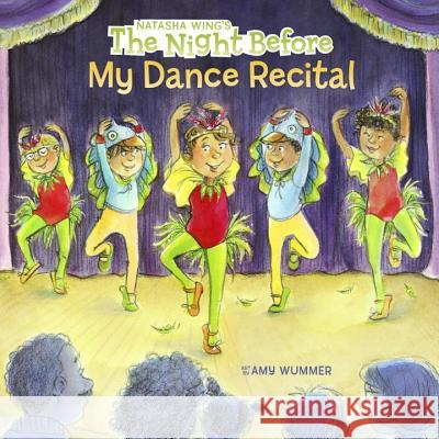 The Night Before My Dance Recital Natasha Wing Amy Wummer 9780448488455