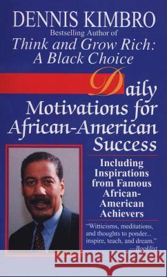 Daily Motivations for African-American Success: Including Inspirations from Famous African-American Achievers Dennis Kimbro 9780449223253