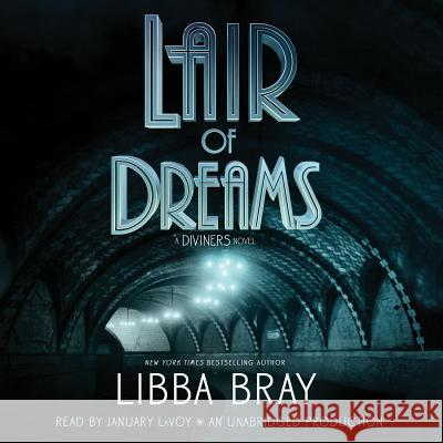 Lair of Dreams: A Diviners Novel - audiobook Libba Bray 9780449808771 Listening Library