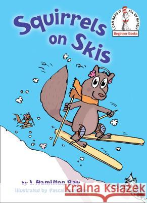 Squirrels on Skis J. Hamilton Ray Pascal Lemaitre 9780449810811