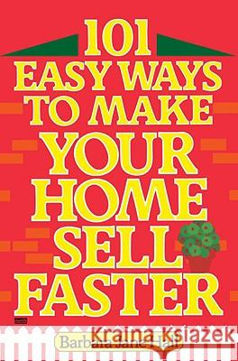 101 Easy Ways to Make Your Home Sell Faster Barbara Jane Hall 9780449901458