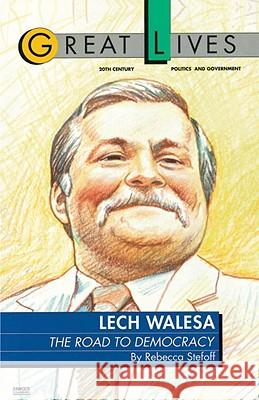 Lech Walesa: The Road to Democracy Rebecca Stefoff 9780449906255