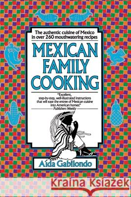Mexican Family Cooking Aida Gabilondo 9780449906835