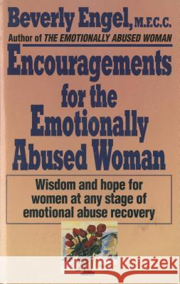 Encouragements for the Emotionally Abused Woman: Wisdom and Hope for Women at Any Stage of Emotional Abuse Recovery Beverly Engel 9780449908785 Ballantine Books