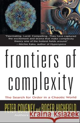 Frontiers of Complexity: The Search for Order in a Choatic World Peter Coveney Roger Highfield 9780449910818
