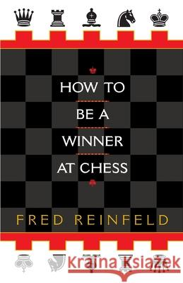 How to Be a Winner at Chess Fred Reinfeld 9780449912065