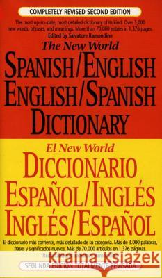 The New World Spanish-English, English-Spanish Dictionary: Completely Revised Second Edition Salvatore Ramondino 9780451181688