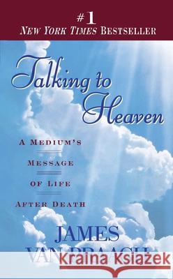 Talking to Heaven: A Medium's Message of Life After Death James Va 9780451191724