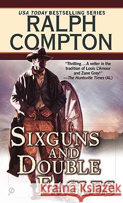 Sixguns and Double Eagles Ralph Compton 9780451193315