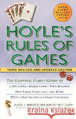 Hoyle's Rules of Games: The Essential Family Guide to Card Games, Board Games, Parlor Games, New Poker Variations, and More Albert H. Morehead Geoffrey Mott-Smith Philip D. Morehead 9780451204844