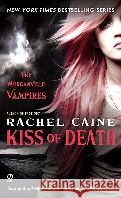 Kiss of Death: The Morganville Vampires Rachel Caine 9780451229731