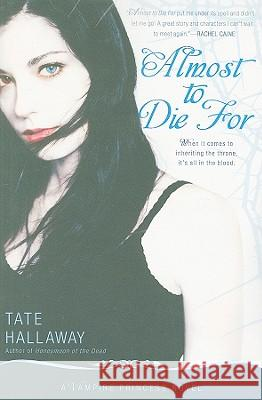 Almost to Die for: A Vampire Princess Novel Tate Hallaway 9780451230577