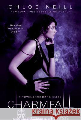 Charmfall: A Novel of the Dark Elite Chloe Neill 9780451230805