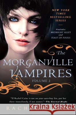 The Morganville Vampires: Midnight Alley and Feast of Fools Rachel Caine 9780451232892